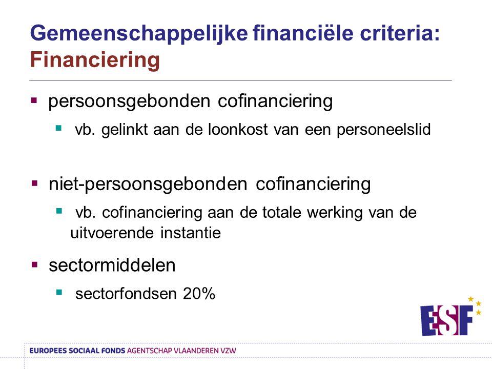  persoonsgebonden cofinanciering  vb. gelinkt aan de loonkost van een personeelslid  niet-persoonsgebonden cofinanciering  vb. cofinanciering aan
