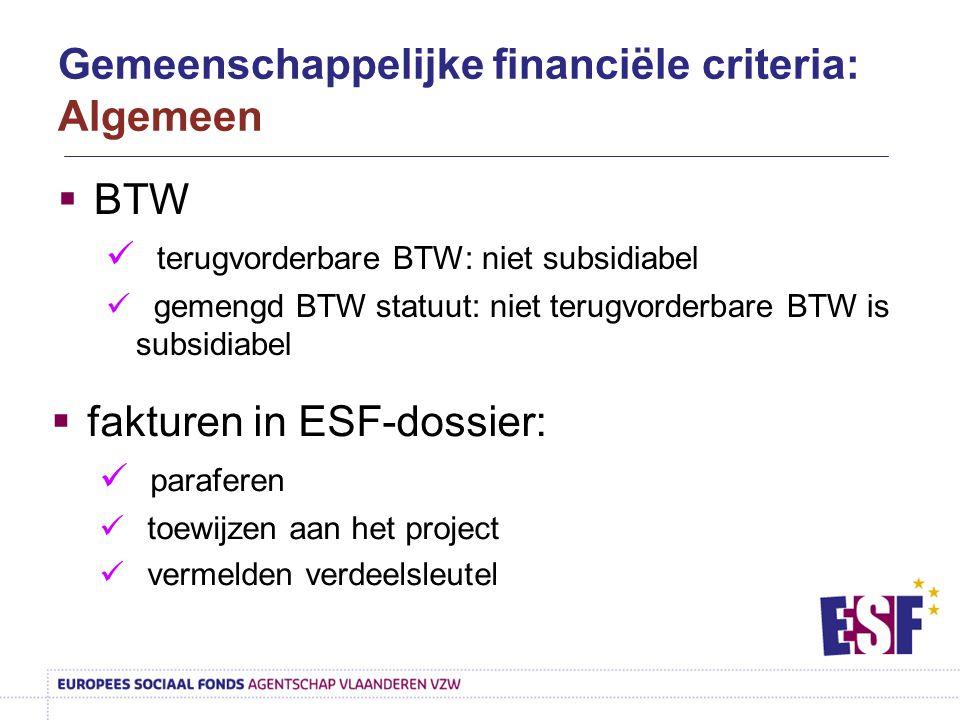  BTW terugvorderbare BTW: niet subsidiabel gemengd BTW statuut: niet terugvorderbare BTW is subsidiabel  fakturen in ESF-dossier: paraferen toewijze