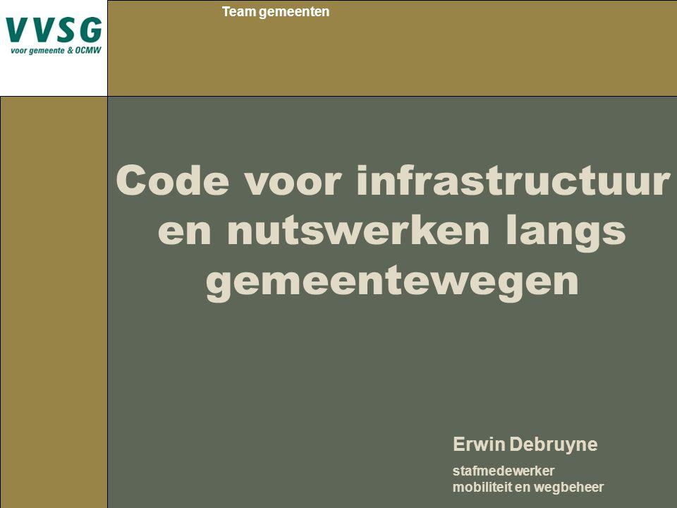 Team gemeenten Code voor infrastructuur en nutswerken langs gemeentewegen Erwin Debruyne stafmedewerker mobiliteit en wegbeheer