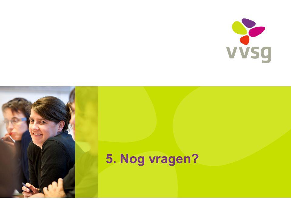 5. Nog vragen?