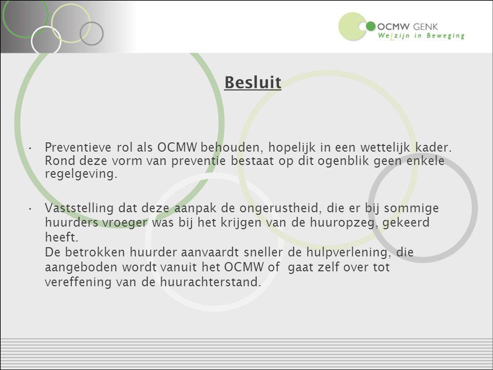 Besluit Preventieve rol als OCMW behouden, hopelijk in een wettelijk kader.