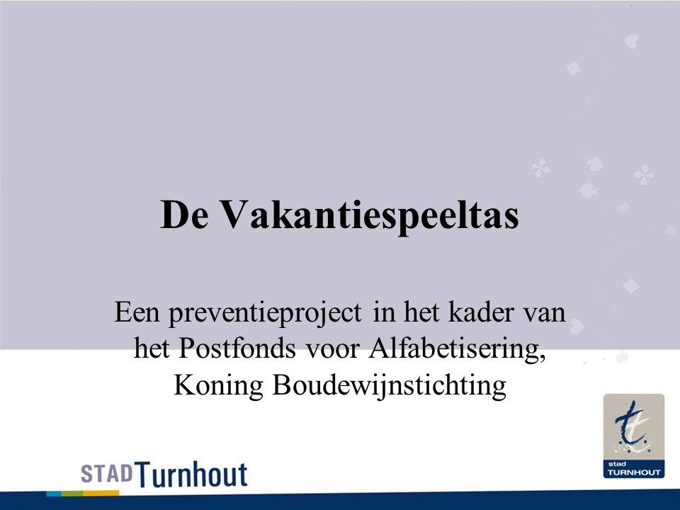 De Vakantiespeeltas Een preventieproject in het kader van het Postfonds voor Alfabetisering, Koning Boudewijnstichting