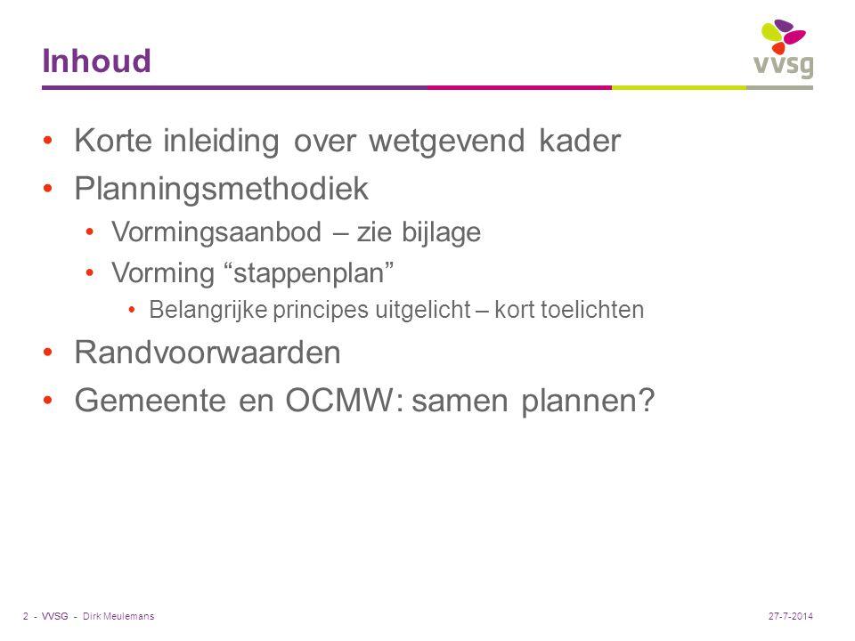 VVSG - Wetgevend kader Gemeentedecreet (2005) en OCMW-decreet (2008) Strategische meerjarenplanning (art.