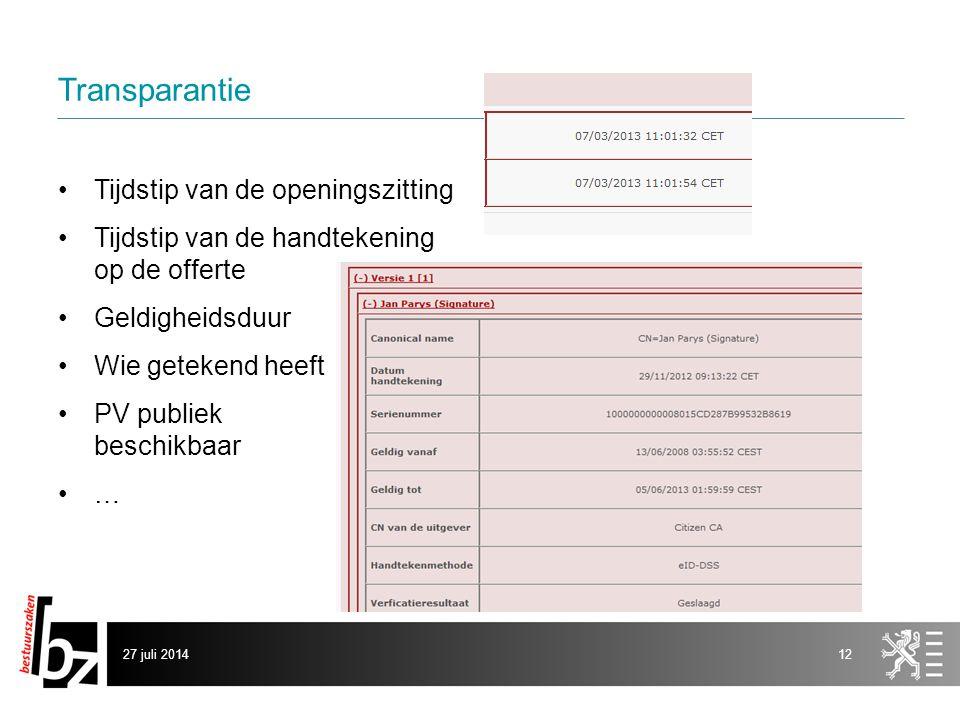 Transparantie Tijdstip van de openingszitting Tijdstip van de handtekening op de offerte Geldigheidsduur Wie getekend heeft PV publiek beschikbaar … 27 juli 201412