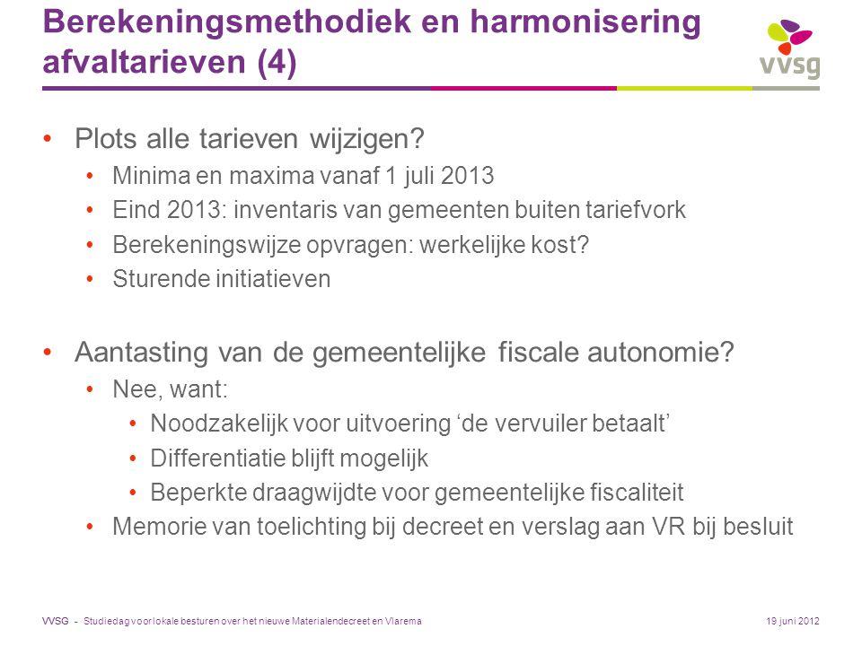 VVSG - Berekeningsmethodiek en harmonisering afvaltarieven (4) Plots alle tarieven wijzigen.