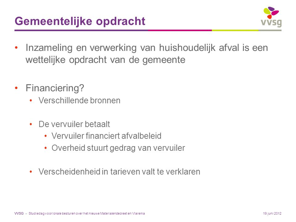 VVSG - Gemeentelijke opdracht Inzameling en verwerking van huishoudelijk afval is een wettelijke opdracht van de gemeente Financiering.