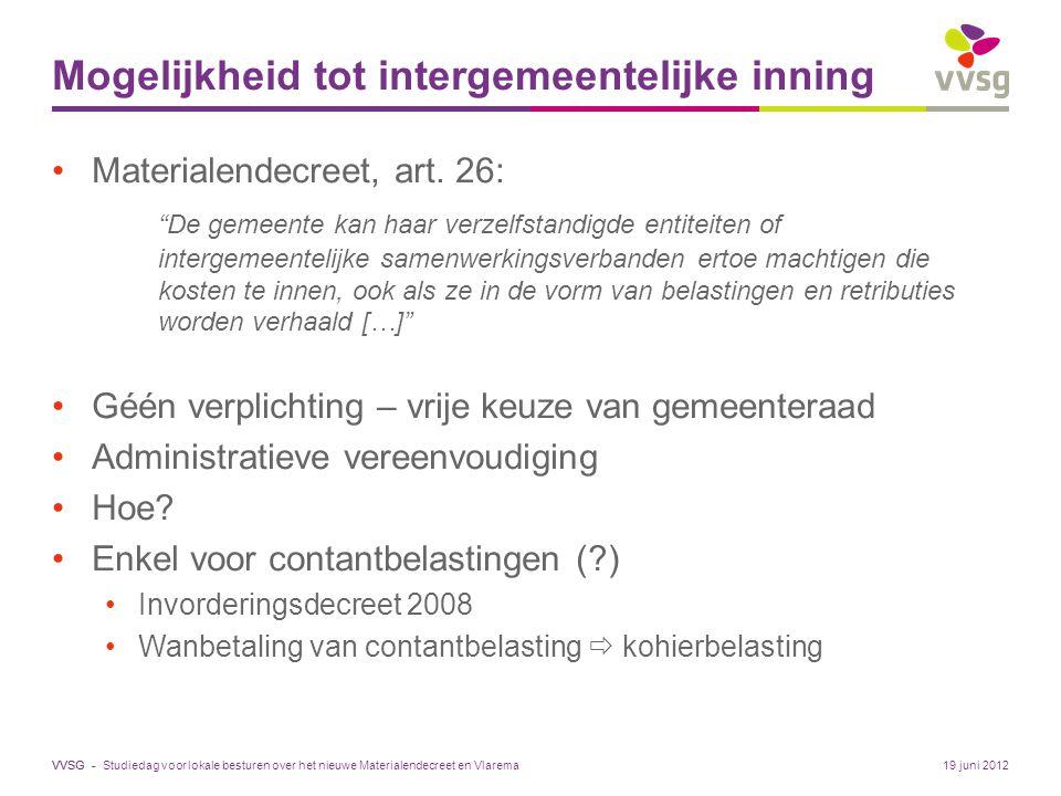 VVSG - Mogelijkheid tot intergemeentelijke inning Materialendecreet, art.