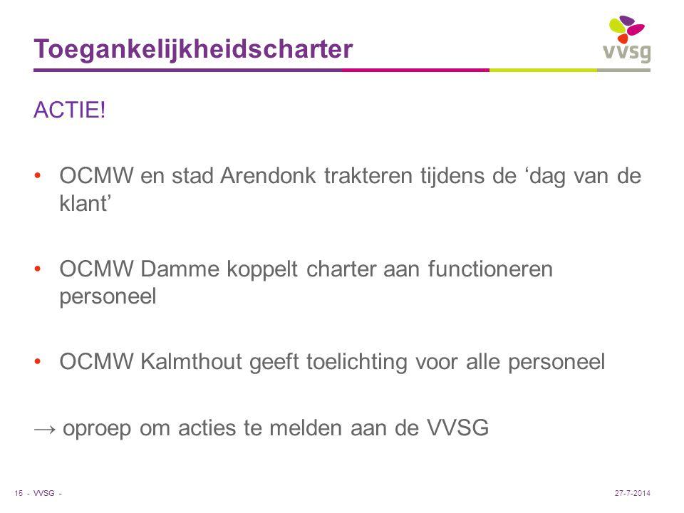 VVSG - Toegankelijkheidscharter ACTIE! OCMW en stad Arendonk trakteren tijdens de 'dag van de klant' OCMW Damme koppelt charter aan functioneren perso