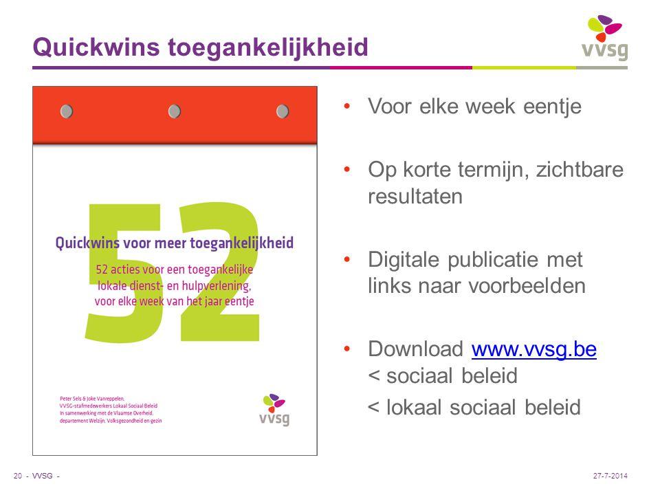 VVSG - Voor elke week eentje Op korte termijn, zichtbare resultaten Digitale publicatie met links naar voorbeelden Download www.vvsg.be < sociaal bele