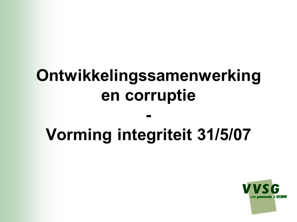OLAF (European Anti-Fraud Office) -Vb publiekscampagne corruptie -Vb pretoetreding tot EU door institutionele opbouw, creëren van betere openbare dienstverlening e.a.
