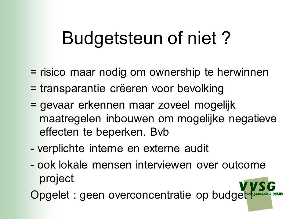 Budgetsteun of niet ? = risico maar nodig om ownership te herwinnen = transparantie crëeren voor bevolking = gevaar erkennen maar zoveel mogelijk maat