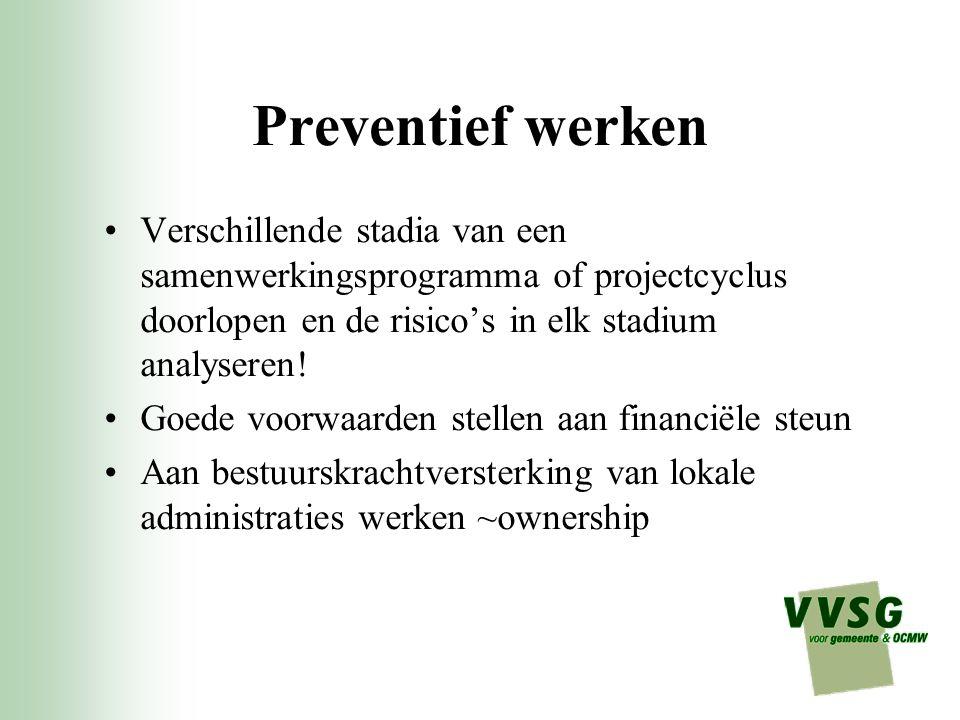 Preventief werken Verschillende stadia van een samenwerkingsprogramma of projectcyclus doorlopen en de risico's in elk stadium analyseren.