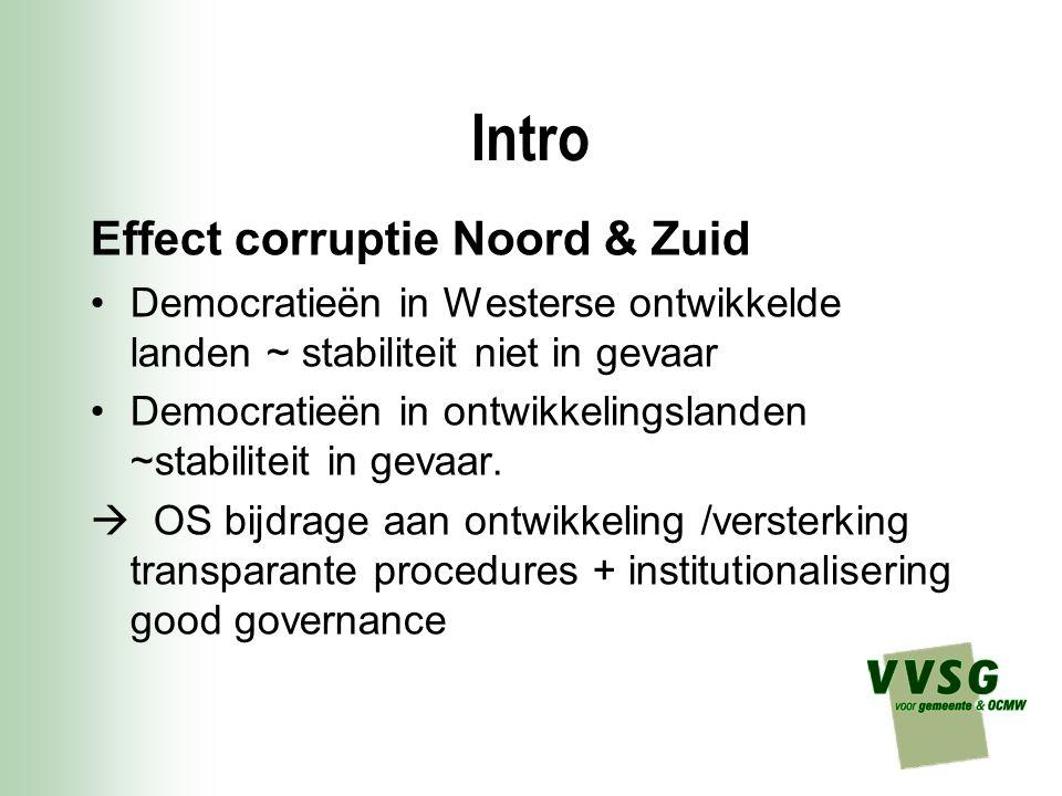 Intro Effect corruptie Noord & Zuid Democratieën in Westerse ontwikkelde landen ~ stabiliteit niet in gevaar Democratieën in ontwikkelingslanden ~stab