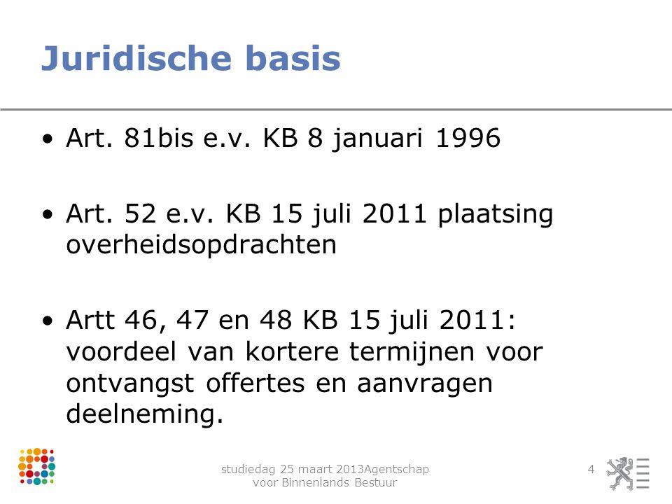 studiedag 25 maart 2013Agentschap voor Binnenlands Bestuur 4 Juridische basis Art. 81bis e.v. KB 8 januari 1996 Art. 52 e.v. KB 15 juli 2011 plaatsing
