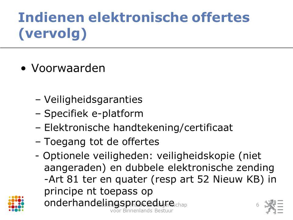 studiedag 25 maart 2013Agentschap voor Binnenlands Bestuur 6 Indienen elektronische offertes (vervolg) Voorwaarden –Veiligheidsgaranties –Specifiek e-