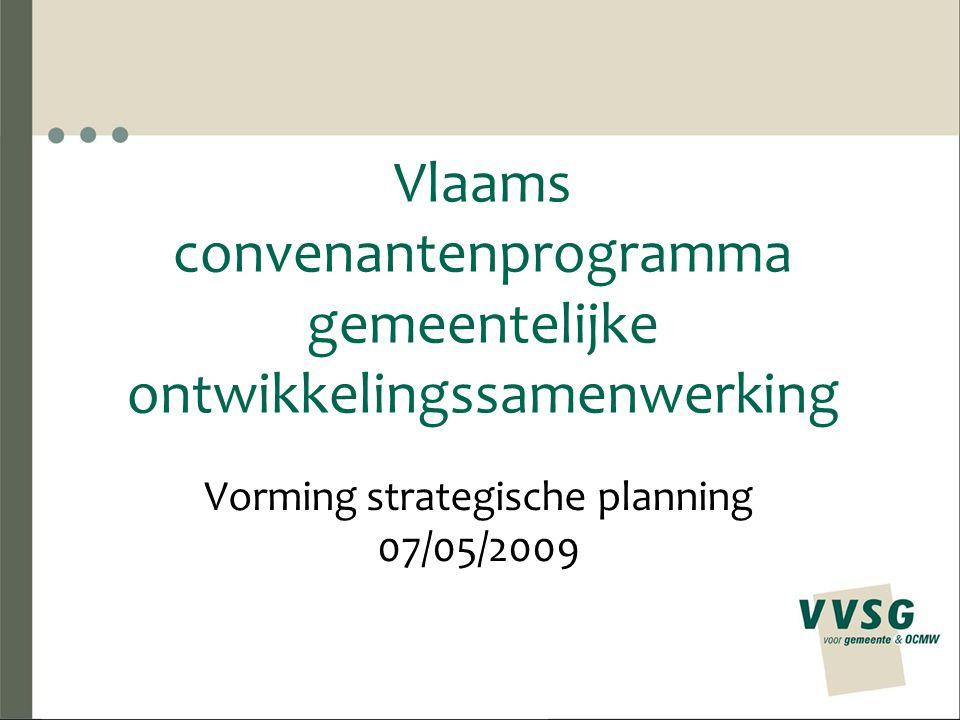 Vlaams convenantenprogramma gemeentelijke ontwikkelingssamenwerking Vorming strategische planning 07/05/2009