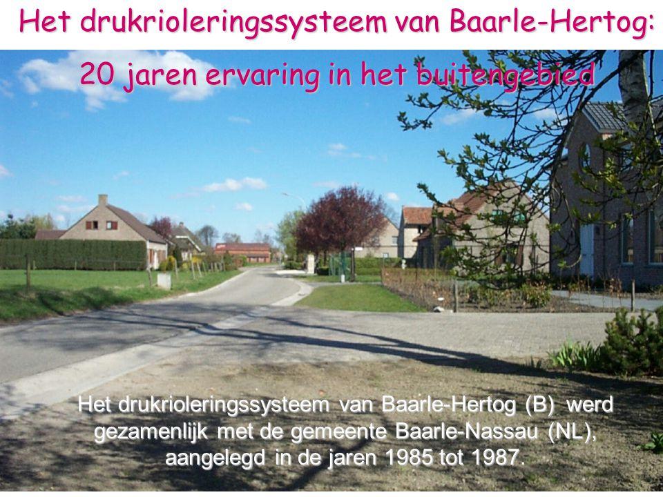 1 Het drukrioleringssysteem van Baarle-Hertog (B) werd gezamenlijk met de gemeente Baarle-Nassau (NL), aangelegd in de jaren 1985 tot 1987 aangelegd i