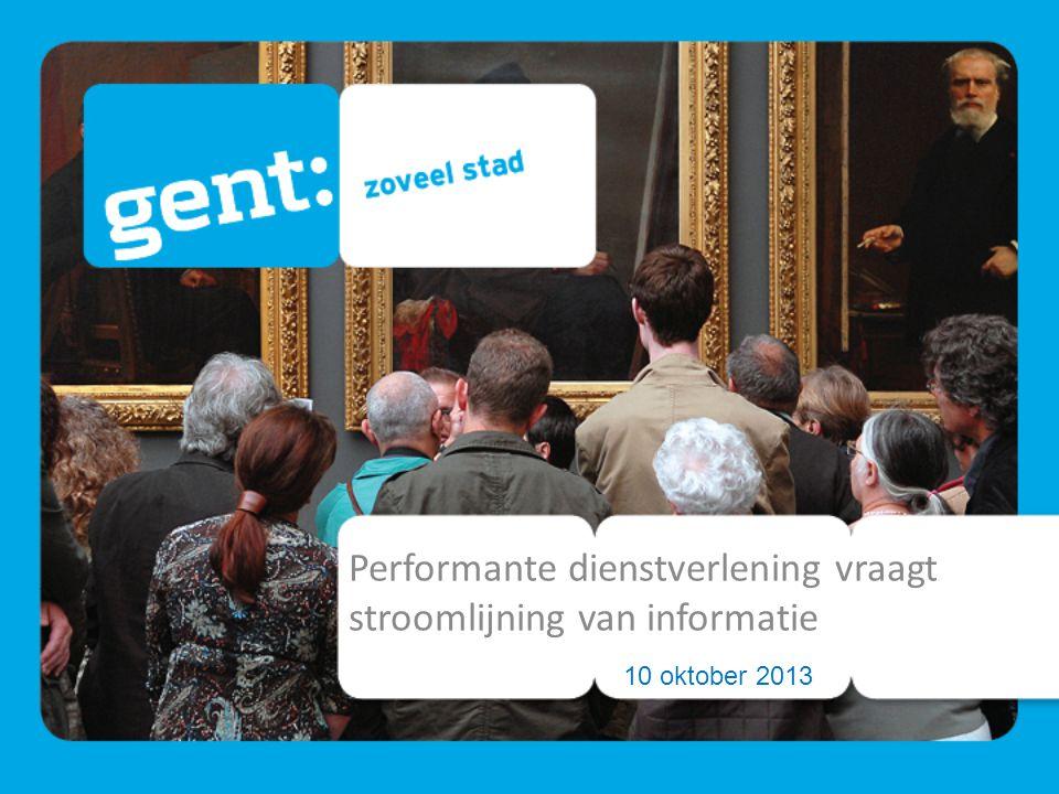 Performante dienstverlening vraagt stroomlijning van informatie 10 oktober 2013