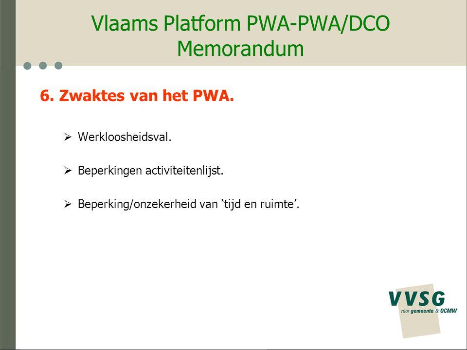 Vlaams Platform PWA-PWA/DCO Memorandum 6. Zwaktes van het PWA.