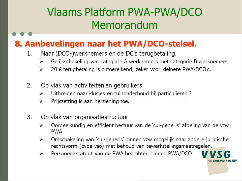 Vlaams Platform PWA-PWA/DCO Memorandum 8. Aanbevelingen naar het PWA/DCO-stelsel.