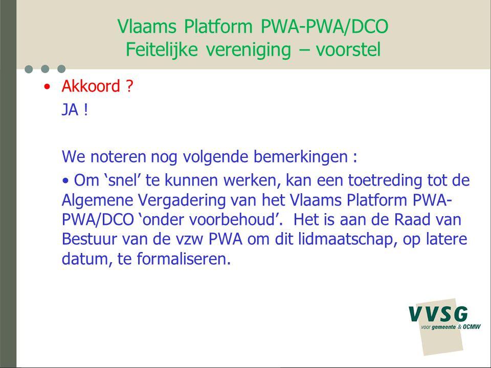 Vlaams Platform PWA-PWA/DCO Feitelijke vereniging – voorstel Akkoord .