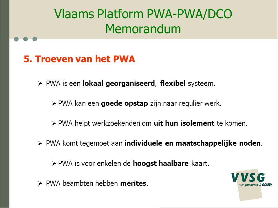 Vlaams Platform PWA-PWA/DCO Memorandum 6.Zwaktes van het PWA.