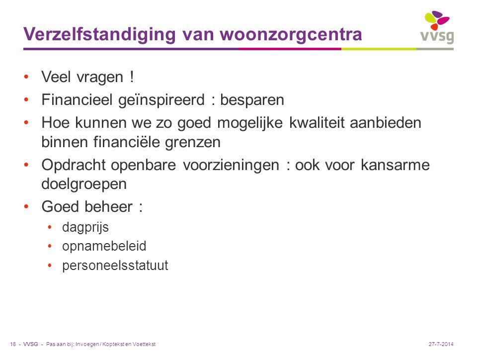 VVSG - Verzelfstandiging van woonzorgcentra Veel vragen .