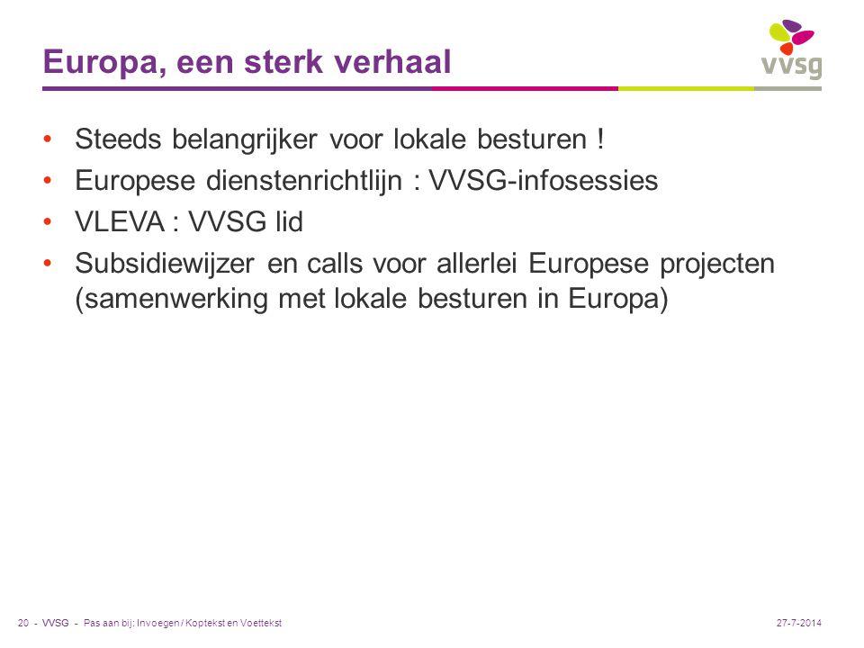 VVSG - Europa, een sterk verhaal Steeds belangrijker voor lokale besturen .