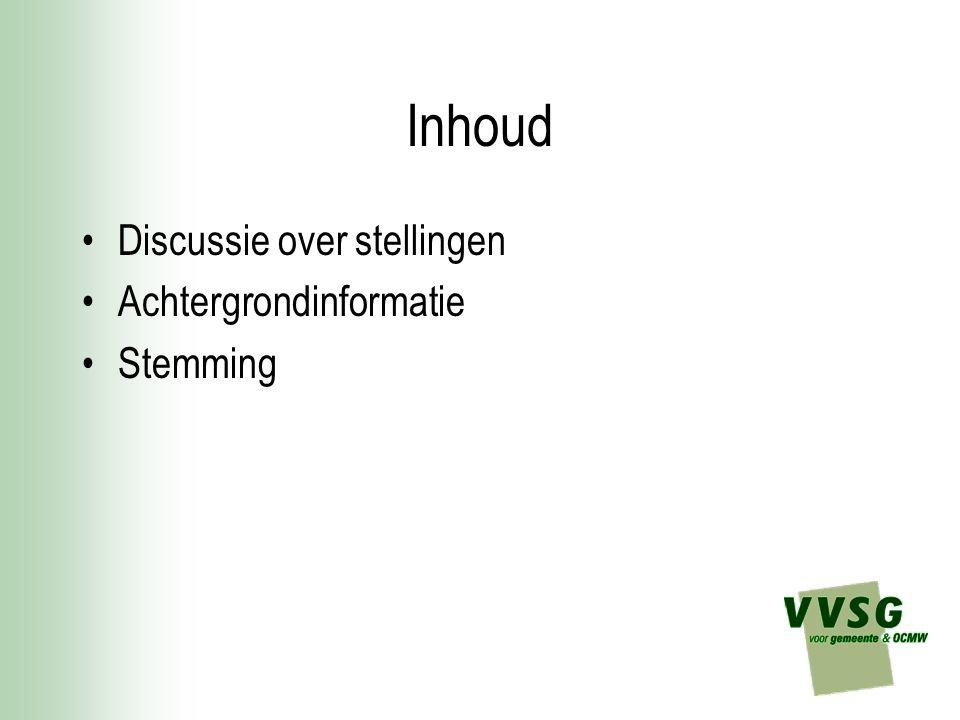 Inhoud Discussie over stellingen Achtergrondinformatie Stemming