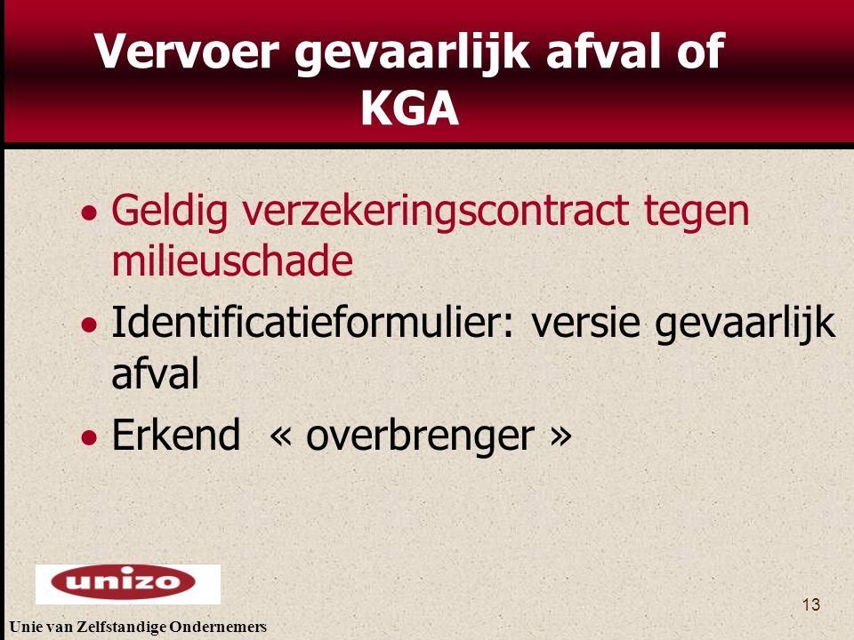 Unie van Zelfstandige Ondernemers 13 Vervoer gevaarlijk afval of KGA  Geldig verzekeringscontract tegen milieuschade  Identificatieformulier: versie