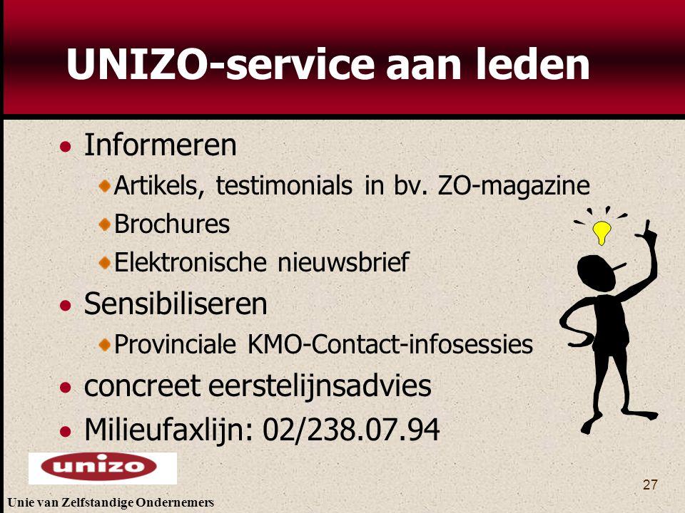 Unie van Zelfstandige Ondernemers 27 UNIZO-service aan leden  Informeren Artikels, testimonials in bv. ZO-magazine Brochures Elektronische nieuwsbrie