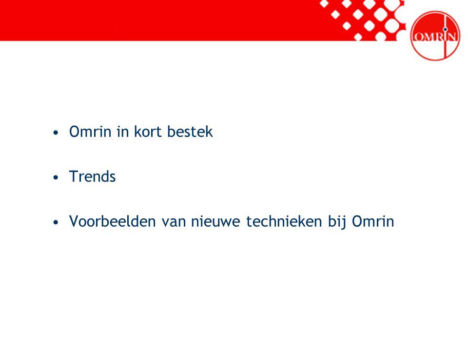 Omrin in kort bestek Trends Voorbeelden van nieuwe technieken bij Omrin