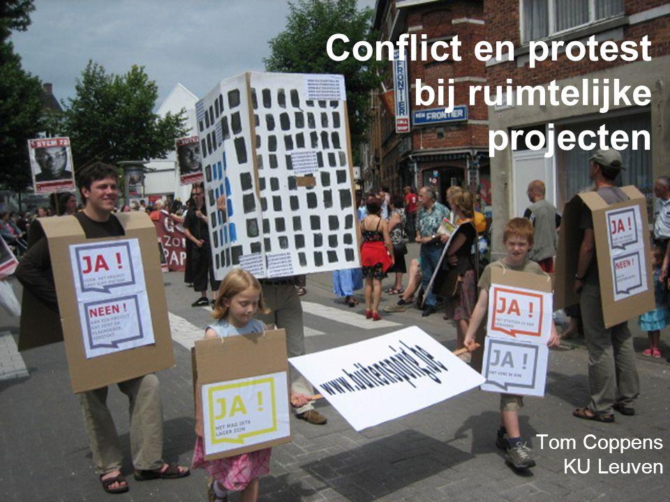 SPSP symposium 8 maart 2010 Conflict en protest bij ruimtelijke projecten Tom Coppens KU Leuven