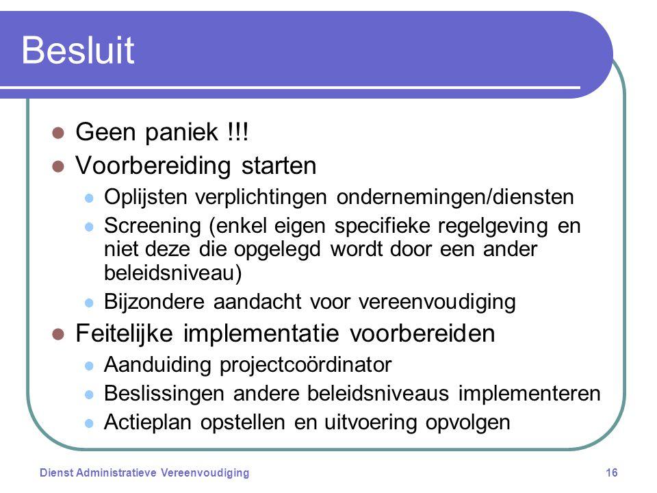 Dienst Administratieve Vereenvoudiging16 Besluit Geen paniek !!.