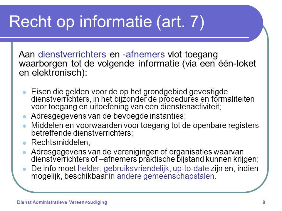 Dienst Administratieve Vereenvoudiging8 Recht op informatie (art.