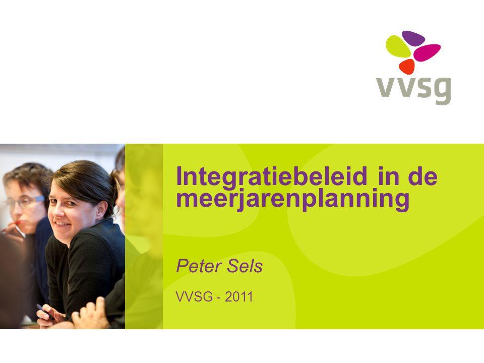 Integratiebeleid in de meerjarenplanning Peter Sels VVSG - 2011