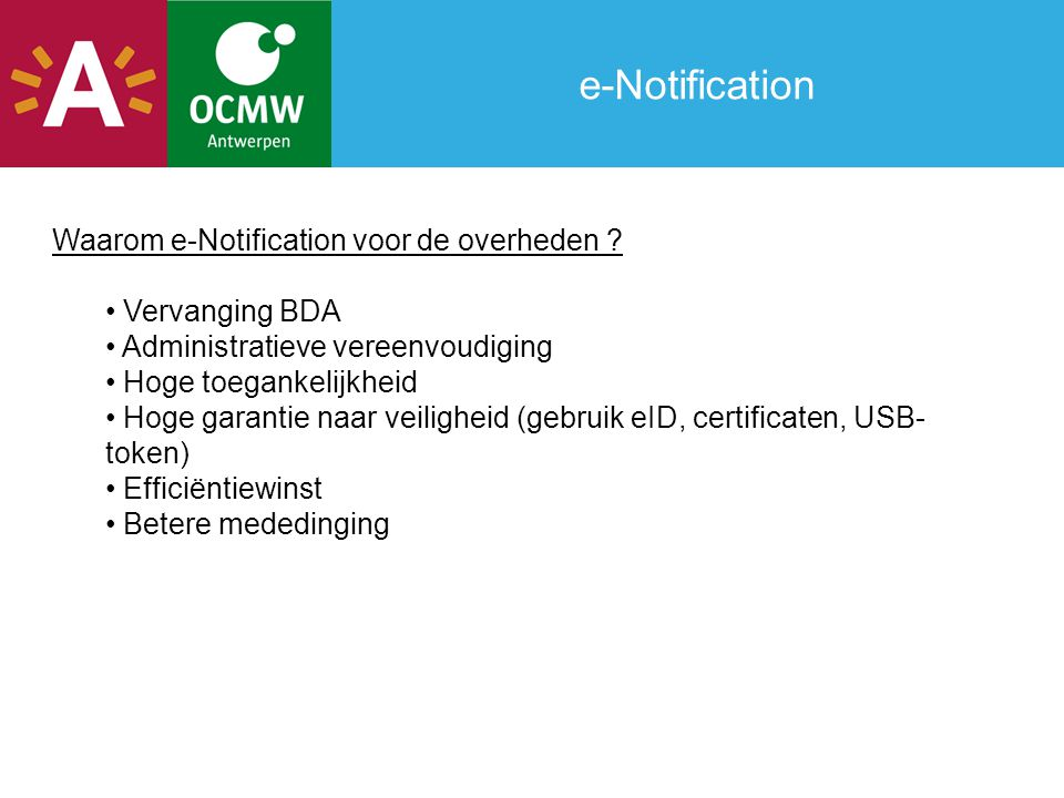 e-Notification Waarom e-Notification voor de overheden .