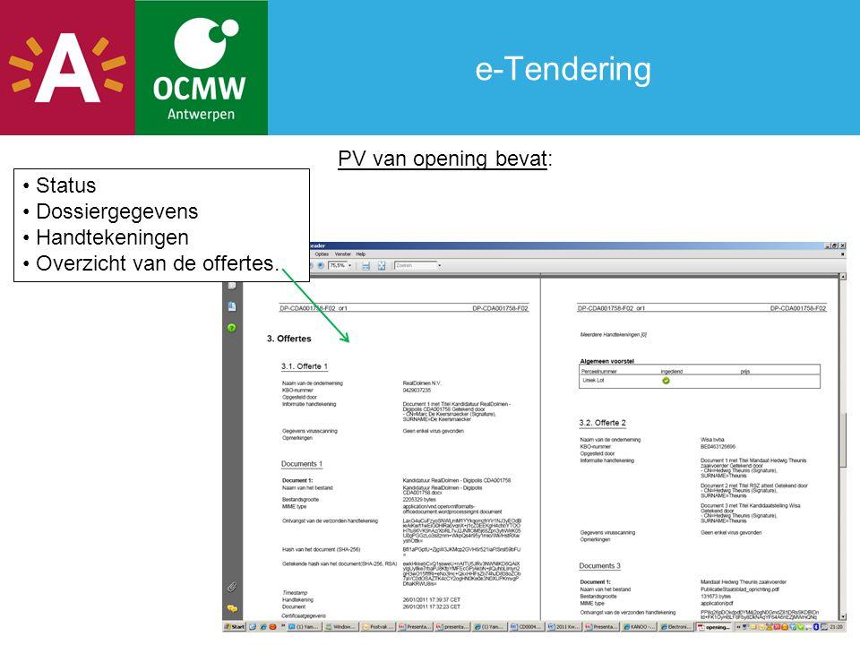 PV van opening bevat: Status Dossiergegevens Handtekeningen Overzicht van de offertes.