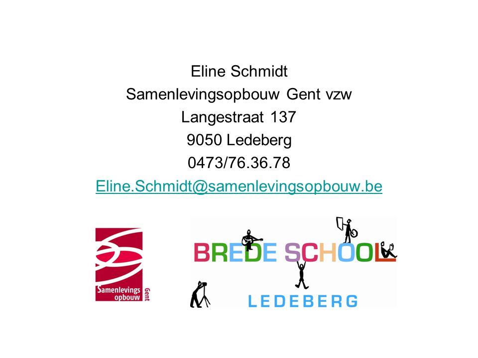 Eline Schmidt Samenlevingsopbouw Gent vzw Langestraat 137 9050 Ledeberg 0473/76.36.78 Eline.Schmidt@samenlevingsopbouw.be