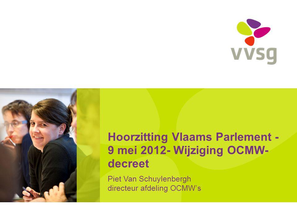 VVSG - O VERZICHT Algemene bedenkingen Parallel met wijzigingen gemeentedecreet Specifieke OCMW-punten 2 -