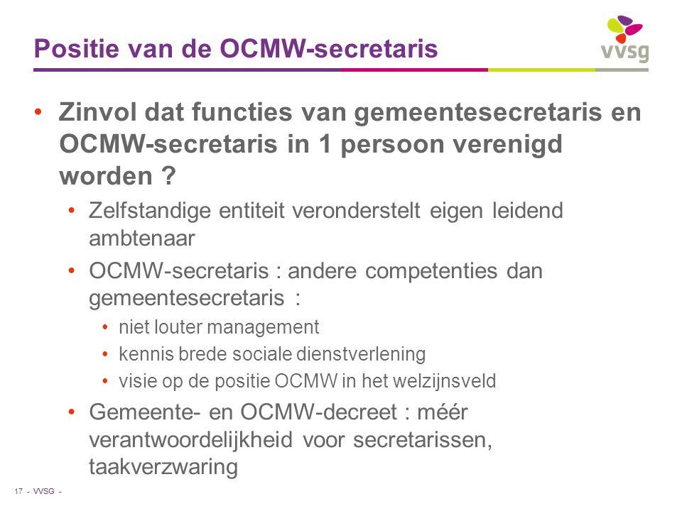 VVSG - Positie van de OCMW-secretaris Zinvol dat functies van gemeentesecretaris en OCMW-secretaris in 1 persoon verenigd worden ? Zelfstandige entite