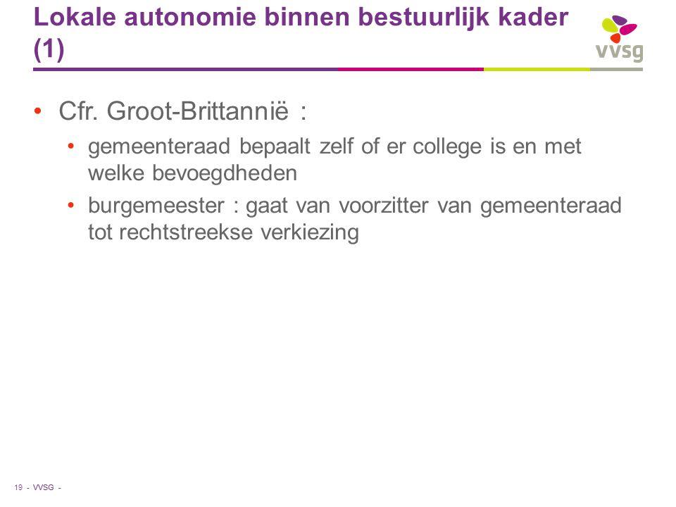 VVSG - Lokale autonomie binnen bestuurlijk kader (1) Cfr.