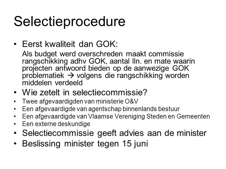 Selectieprocedure Eerst kwaliteit dan GOK: Als budget werd overschreden maakt commissie rangschikking adhv GOK, aantal lln.