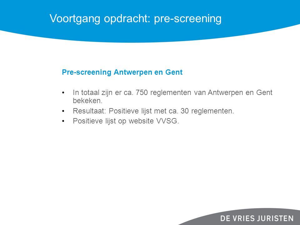 Voortgang opdracht: pre-screening Pre-screening Antwerpen en Gent In totaal zijn er ca. 750 reglementen van Antwerpen en Gent bekeken. Resultaat: Posi