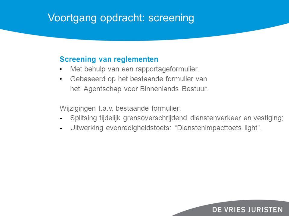 Voortgang opdracht: screening Screening van reglementen Met behulp van een rapportageformulier. Gebaseerd op het bestaande formulier van het Agentscha