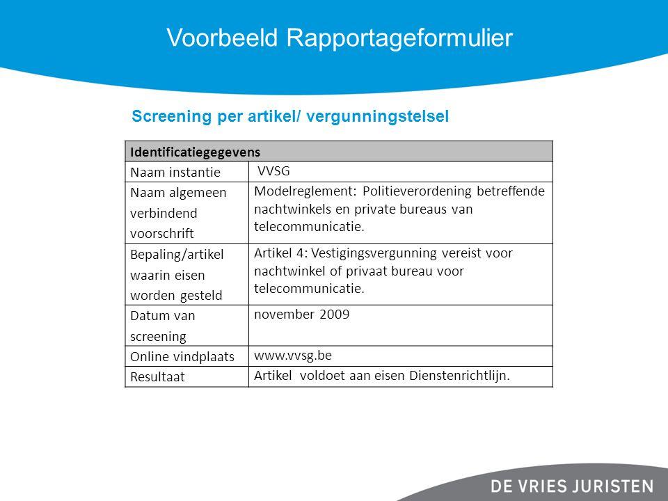 Voorbeeld Rapportageformulier Screening per artikel/ vergunningstelsel Identificatiegegevens Naam instantie VVSG Naam algemeen verbindend voorschrift