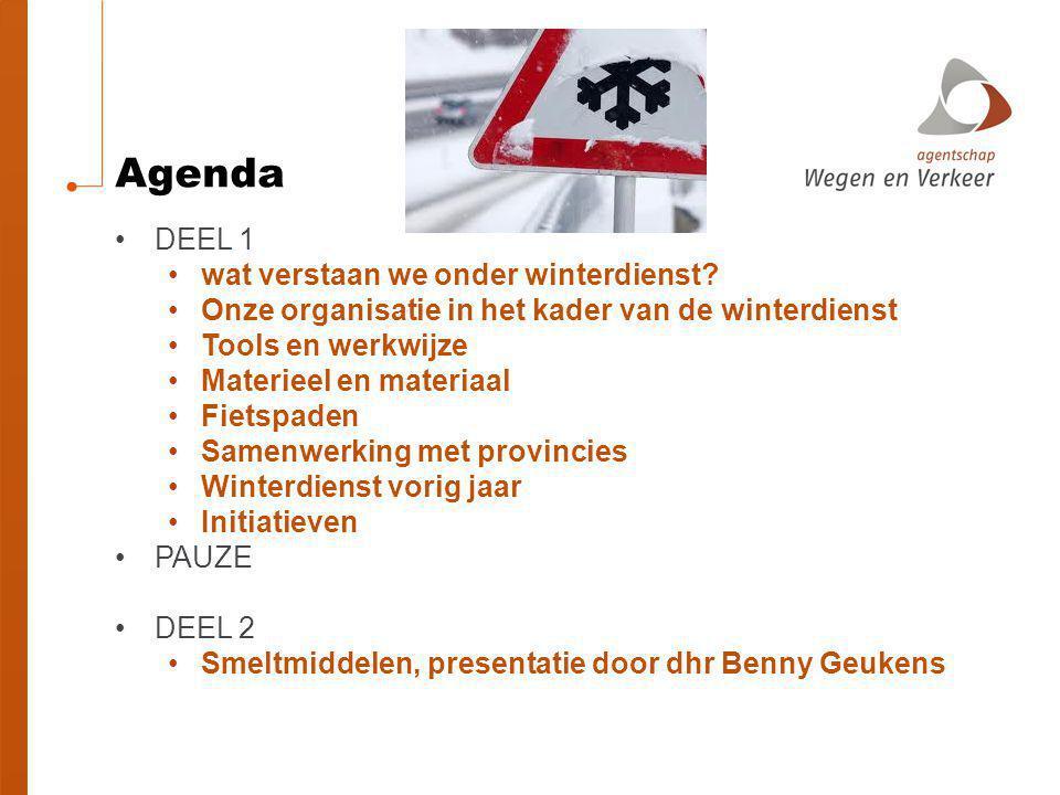 Agenda DEEL 1 wat verstaan we onder winterdienst? Onze organisatie in het kader van de winterdienst Tools en werkwijze Materieel en materiaal Fietspad