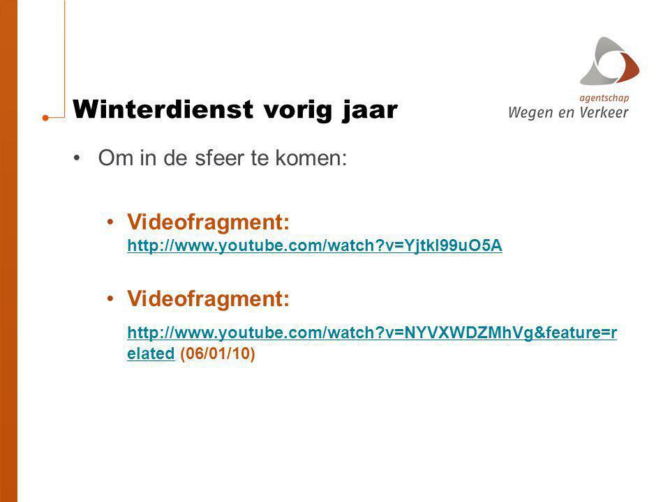 Winterdienst vorig jaar Om in de sfeer te komen: Videofragment: http://www.youtube.com/watch?v=Yjtkl99uO5A http://www.youtube.com/watch?v=Yjtkl99uO5A