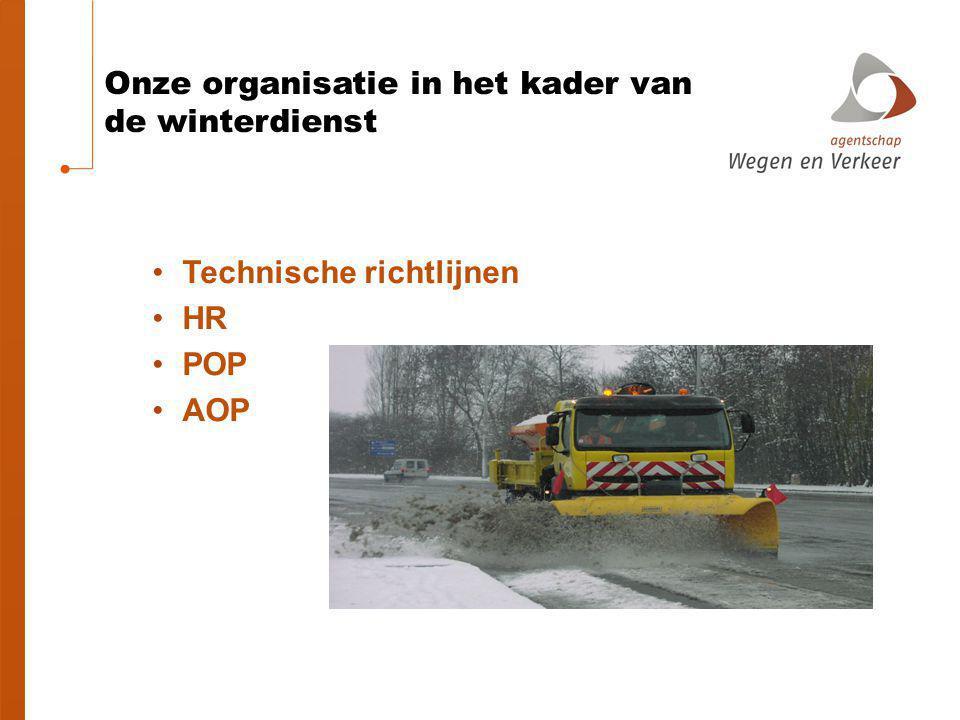 Onze organisatie in het kader van de winterdienst Technische richtlijnen HR POP AOP