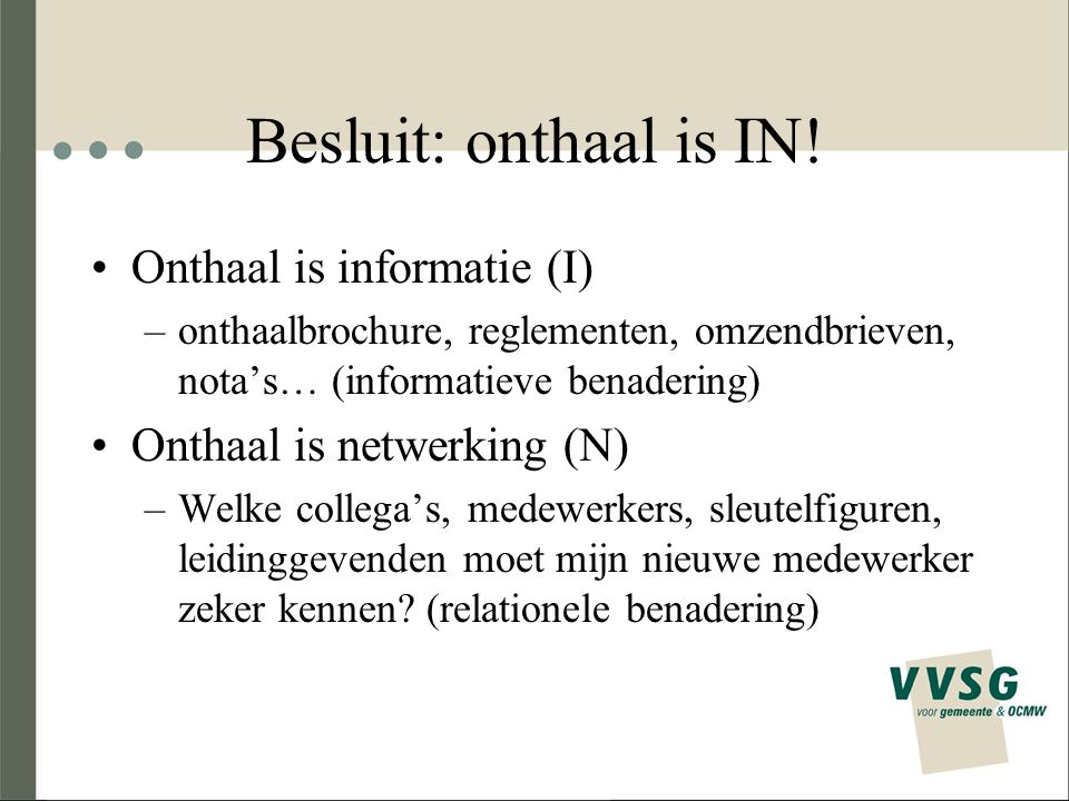 Besluit: onthaal is IN.